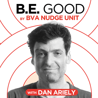 BE Good Podcast Dan Ariely